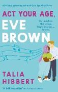 Cover-Bild zu Act Your Age, Eve Brown (eBook) von Hibbert, Talia