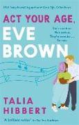 Cover-Bild zu Act Your Age, Eve Brown von Hibbert, Talia