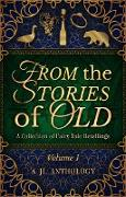 Cover-Bild zu From the Stories of Old: A Collection of Fairy Tale Retellings (JL Anthology, #1) (eBook) von Hayden, Heather