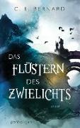 Cover-Bild zu Das Flüstern des Zwielichts (eBook) von Bernard, C. E.