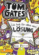 Cover-Bild zu Pichon, Liz: Tom Gates: Ich hab für alles eine Lösung (Aber sie passt nie zum Problem)