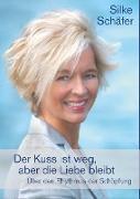 Cover-Bild zu Der Kuss ist weg, aber die Liebe bleibt von Schäfer, Silke