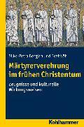 Cover-Bild zu Märtyrerverehrung im frühen Christentum (eBook) von Näf, Beat