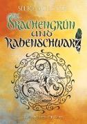 Cover-Bild zu Drachengrün und Rabenschwarz von Schäfer, Silke
