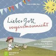 Cover-Bild zu Lieber Gott, vergissmeinnicht von Schäfer, Anja (Hrsg.)