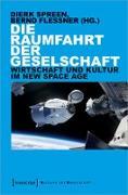 Cover-Bild zu Die Raumfahrt der Gesellschaft (eBook) von Spreen, Dierk (Hrsg.)