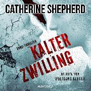 Cover-Bild zu Kalter Zwilling (ungekürzt) (Audio Download) von Shepherd, Catherine