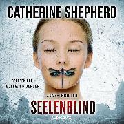 Cover-Bild zu Seelenblind (ungekürzt) (Audio Download) von Shepherd, Catherine