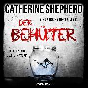 Cover-Bild zu Der Behüter (ungekürzt) (Audio Download) von Shepherd, Catherine