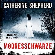 Cover-Bild zu Mooresschwärze (ungekürzt) (Audio Download) von Shepherd, Catherine