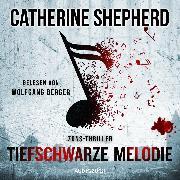 Cover-Bild zu Tiefschwarze Melodie (ungekürzt) (Audio Download) von Shepherd, Catherine