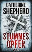 Cover-Bild zu Stummes Opfer: Thriller von Shepherd, Catherine