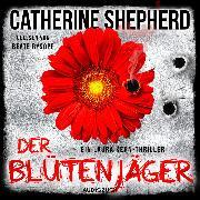 Cover-Bild zu Der Blütenjäger (ungekürzt) (Audio Download) von Shepherd, Catherine