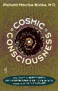 Cover-Bild zu Cosmic Consciousness von Bucke, Richard Maurice
