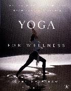 Cover-Bild zu Yoga for Wellness (eBook) von Kraftsow, Gary