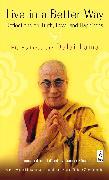 Cover-Bild zu Live in a Better Way von Dalai Lama
