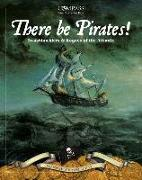 Cover-Bild zu There Be Pirates!: Swashbucklers & Rogues of the Atlantic von Hamilton-Barry, Joann
