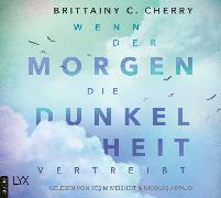 Cover-Bild zu Wenn der Morgen die Dunkelheit vertreibt von Cherry, Brittainy C.