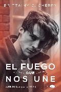 Cover-Bild zu El fuego que nos une (Los Elementos 2) (eBook) von Cherry, Brittainy C.