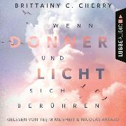 Cover-Bild zu Wenn Donner und Licht sich berühren (Ungekürzt) (Audio Download) von Cherry, Brittainy C.