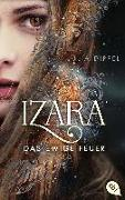Cover-Bild zu IZARA - Das ewige Feuer von Dippel, Julia