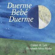 Cover-Bild zu DUERME BEBE DUERME von Lee, Calee M.