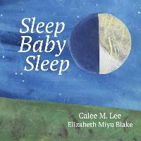 Cover-Bild zu Sleep, Baby, Sleep von Lee, Calee M.