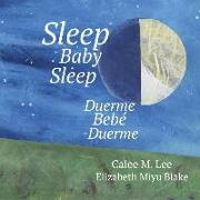 Cover-Bild zu Duerme, Bebe, Duerme/ Sleep Baby Sleep von Lee, Calee M.