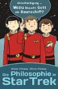 Cover-Bild zu Die Philosophie in Star Trek von Vieweg, Klaus