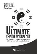 Cover-Bild zu Ultimate Chinese Martial Art, The: The Science of the Weaving Stance Bagua 64 Forms and Its Wellness Applications von Li, Jun Feng