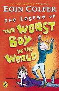 Cover-Bild zu Colfer, Eoin: The Legend of the Worst Boy in the World