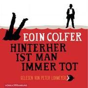 Cover-Bild zu Colfer, Eoin: Hinterher ist man immer tot