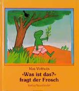 Cover-Bild zu Was ist das? fragt der Frosch von Velthuijs, Max