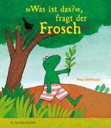 Cover-Bild zu »Was ist das?«, fragt der Frosch von Velthuijs, Max