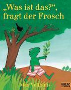 Cover-Bild zu Was ist das, fragt der Frosch von Velthuijs, Max
