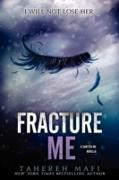 Cover-Bild zu Fracture Me (eBook) von Mafi, Tahereh