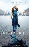 Cover-Bild zu Ich fürchte mich nicht (eBook) von Mafi, Tahereh