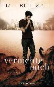 Cover-Bild zu Vernichte mich (eBook) von Mafi, Tahereh