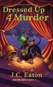 Cover-Bild zu Dressed Up 4 Murder (eBook) von Eaton, J. C.