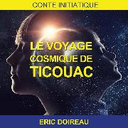 Cover-Bild zu Le Voyage Cosmique de Ticouac (Audio Download) von Doireau, Eric