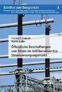 Cover-Bild zu Diebold, Nicolas F.: Öffentliche Beschaffungen von Strom im teilliberalisierten Stromversorgungsmarkt