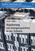 Cover-Bild zu Walther, Simone: Regulierung von Energiespeichern in der Schweiz