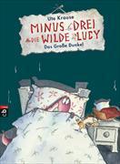 Cover-Bild zu Minus Drei und die wilde Lucy - Das große Dunkel von Krause, Ute