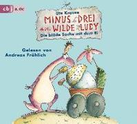 Cover-Bild zu Minus Drei und die wilde Lucy - Die blöde Sache mit dem Ei von Krause, Ute
