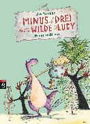 Cover-Bild zu Minus Drei und die wilde Lucy - Minus reißt aus (eBook) von Krause, Ute