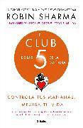 Cover-Bild zu El Club de las 5 de la mañana: Controla tus mañanas, impulsa tu vida / The 5 a.m. Club von Sharma, Robin
