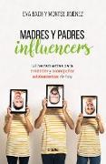 Cover-Bild zu Madres y padres influencers: 50 herramientas para entender y acompañar adolescentes de hoy / Influencer Moms and Dads von Bach, Eva