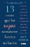 Cover-Bild zu 13 cosas que las mujeres mentalmente fuertes no hacen / 13 Things Mentally Strong Women Don't Do von Morin, Amy