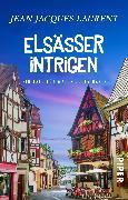Cover-Bild zu Elsässer Intrigen (eBook) von Laurent, Jean Jacques