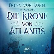 Cover-Bild zu Die Krone von Atlantis (Ungekürzt) (Audio Download) von Korff, Freya von